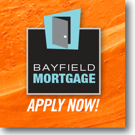 Bayfield Mortgage Apply Now!